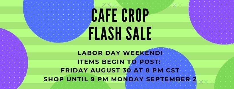 Cafe Crop Flash Sale
