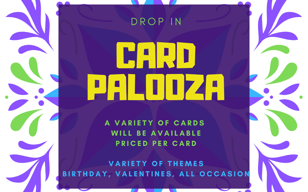 Card Palooza Day! (Drop in)