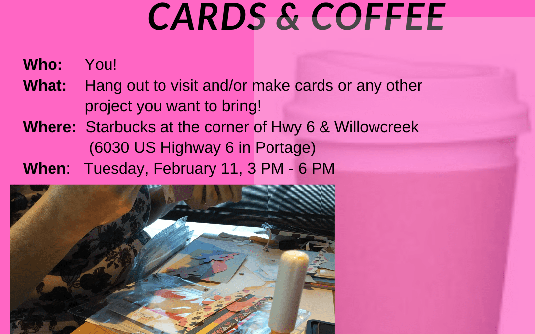 Cards & Coffee at Starbucks in Portage